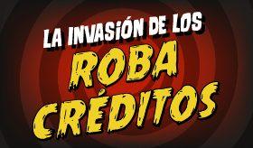 Infografía: La Invasión de los ¡Roba Crédito!