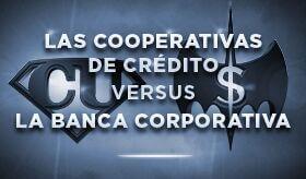 Infografia: Las cooperativas de Crédito vs. La Banca Coporativa