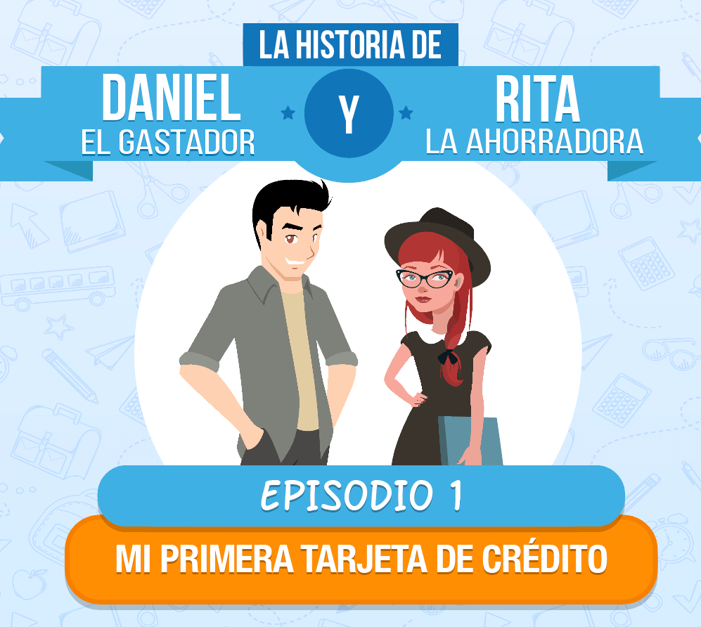 Episodio 1: Mi Primera Tarjeta de Crédito