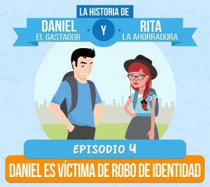 Episodio 4: Daniel es Víctima de Robo de Identidad