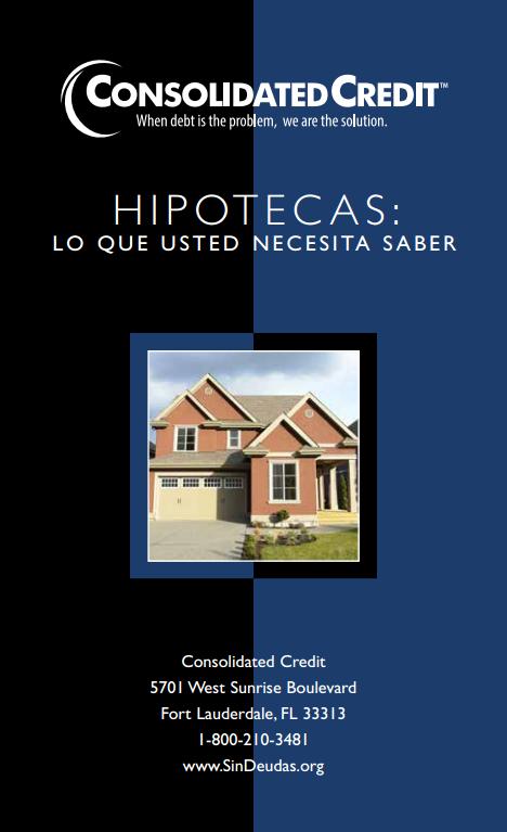 Hipotecas: LO QUE USTED NECESITA SABER Folleto