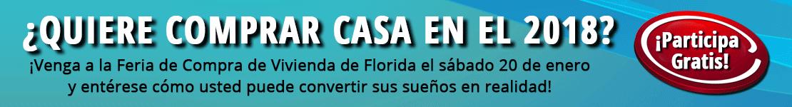 Comprar una casa en 2018? ¡Venga a la Feria de Compra de Vivienda de Florida el sábado 20 de enero para convertir sus sueños de compra de vivienda en realidad! Aprende más...