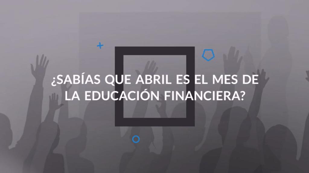 Abril, el mes de la educación financiera