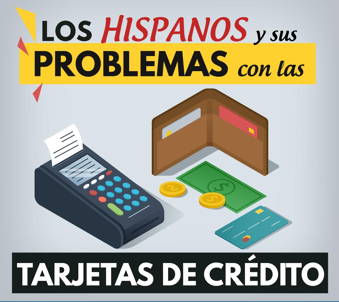 Encuesta sobre los hispanos y sus problemas con las tarjetas de crédito