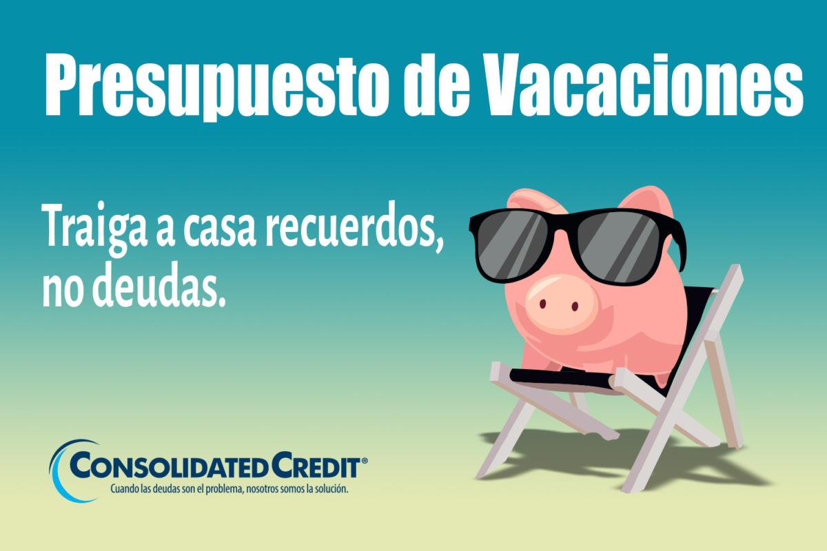 https://www.consolidatedcredit.org/es/wp-content/uploads/2020/02/1-Presupuesto-de-Vacaciones_Banner_1500x1000_ES-012120.jpg