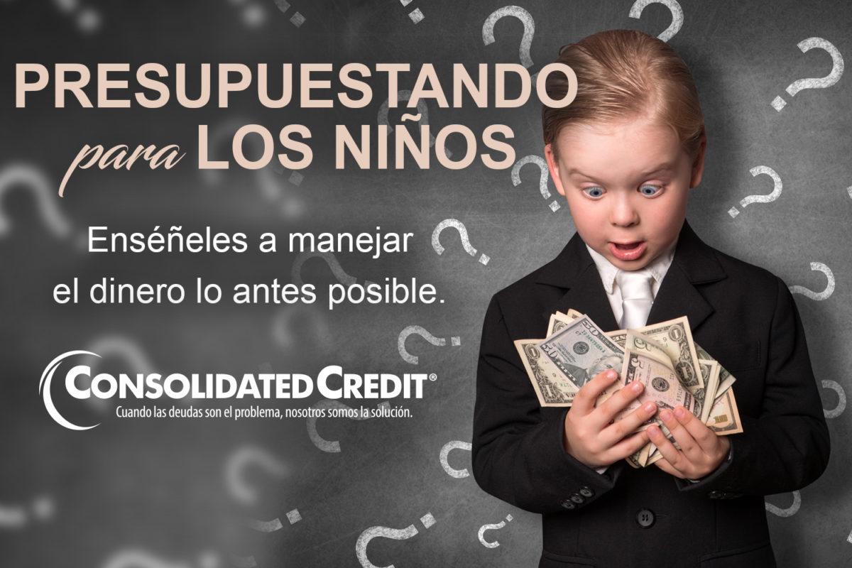 https://www.consolidatedcredit.org/es/wp-content/uploads/2020/02/10-Presupuestando-para-los-Niños-Evergreen_Banner_1500x1000_021320-ES.jpg