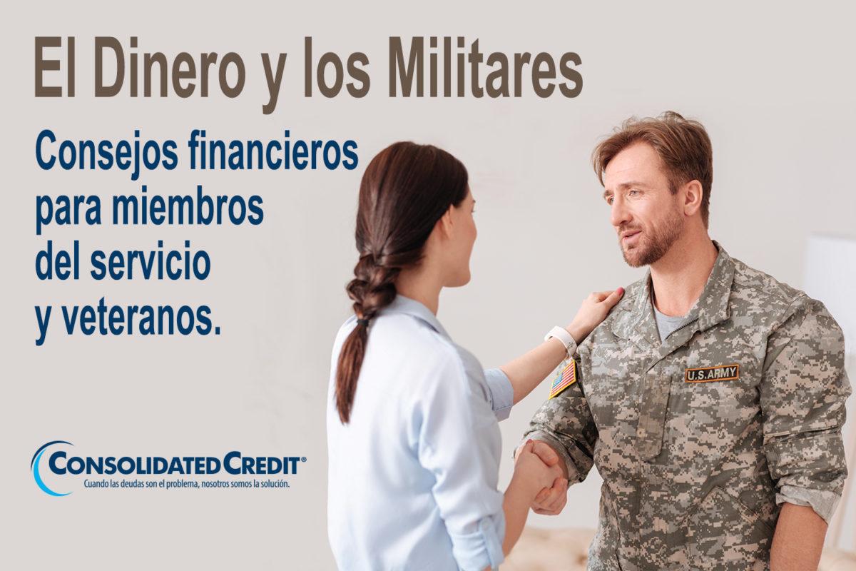 https://www.consolidatedcredit.org/es/wp-content/uploads/2020/02/13-El-Dinero-y-los-Militares_Banner_1500x1000_ES-012120.jpg