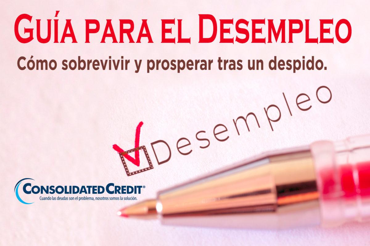 https://www.consolidatedcredit.org/es/wp-content/uploads/2020/02/15-Guía-para-el-Desempleo_Banner_1500x1000_ES-012120.jpg