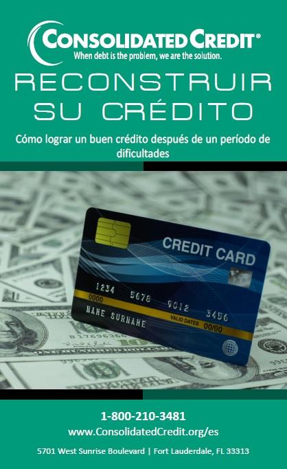 Esta guía le enseñará cómo reconstruir su crédito paso a paso, para que pueda restablecer un buen crédito.