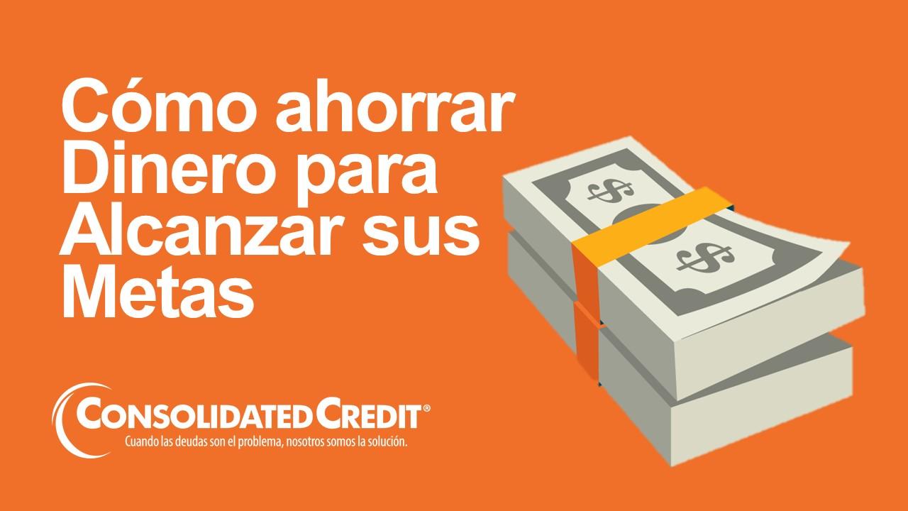 https://www.consolidatedcredit.org/es/wp-content/uploads/2020/08/Como-ahorrar.jpg