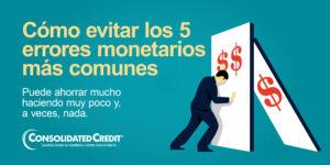 Acompáñenos el miércoles 18 de agosto a la 1:00pm para aprender sobre los 5 errores monetarios más comunes.