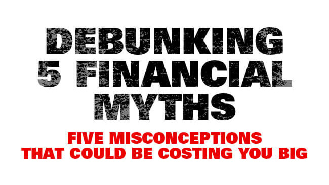 Debunking 5 Financial Myths