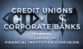 Credit Unions vs. Banks