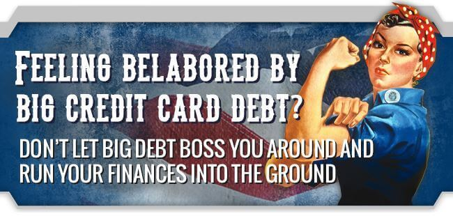 Stop laboring under the burden of big credit card debt