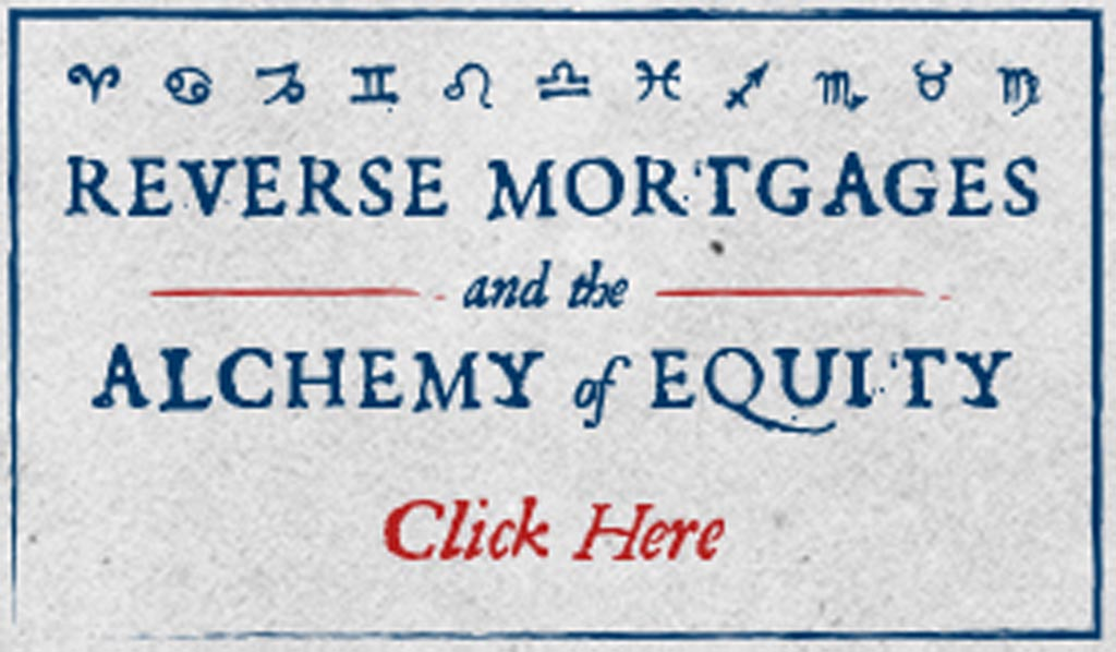 Infographic: Reverse Mortgages and the Alchemy of Equity