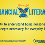 Wise Up! Financial Literacy: The ability to understand basic personal finance concepts necessary for everyday life.