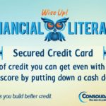 Financial Literacy - Wise Up! Secured Credit Card: Type of credit you can get even with a bad credit score by putting down a cash deposit