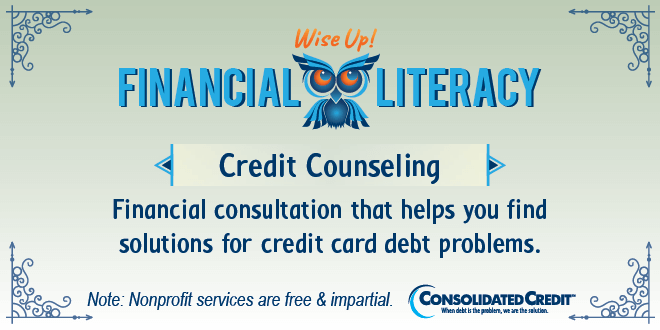 Financial Literacy - Wise Up! Credit Counseling: Financial consultation that helps you find solutions for credit card debt problems.
