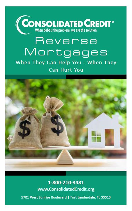 Reverse Mortgages - When They Can Help You - When They Can Hurt You