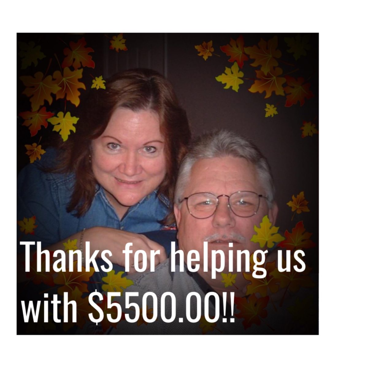 Ronald and Donna Collison: Thanks for helping us with $5.500