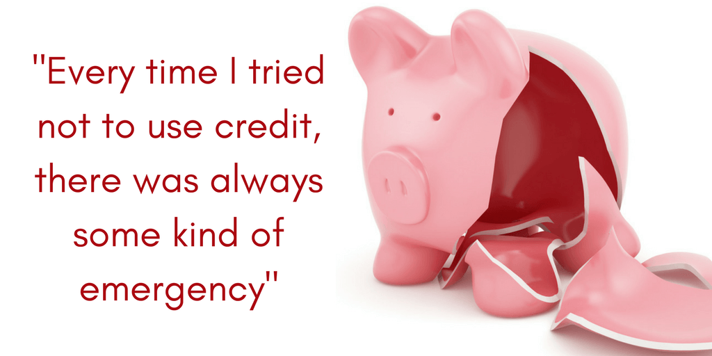 "Leslie admits, ""Every time I tried not to use credit, there was always some kind of emergency."""