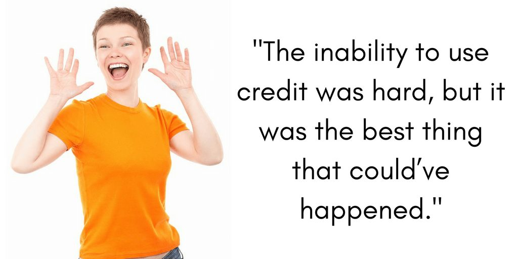 """Leslie says, """"The inability to use credit was hard, but it was the best thing that could've happened."""""""