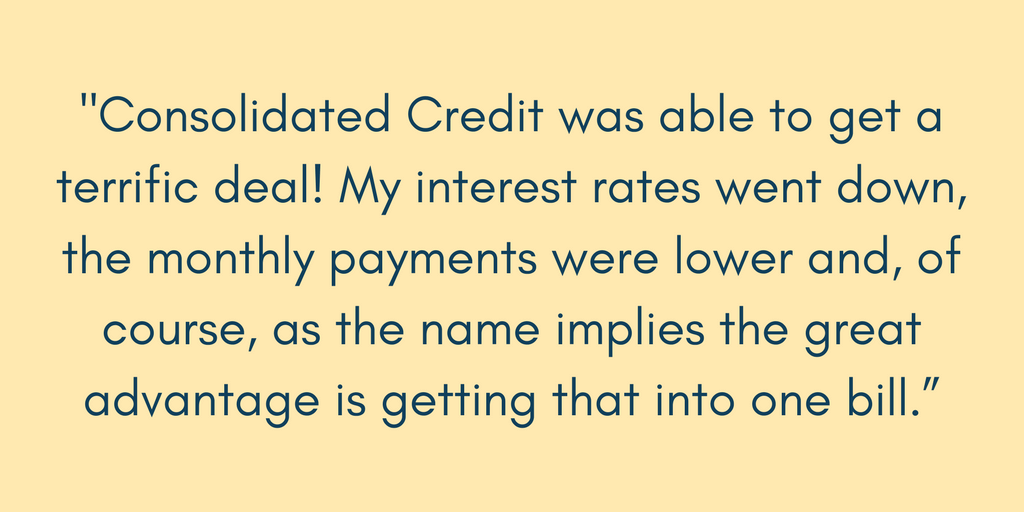 "Ronnie explains, ""Consolidated Credit was able to get a terrific deal! My interest rates went down, the monthly payments were lower and, of course, as the name implies the great advantage is getting that into one bill."""