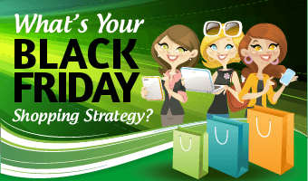 What's Your Black Friday Shopping Strategy?