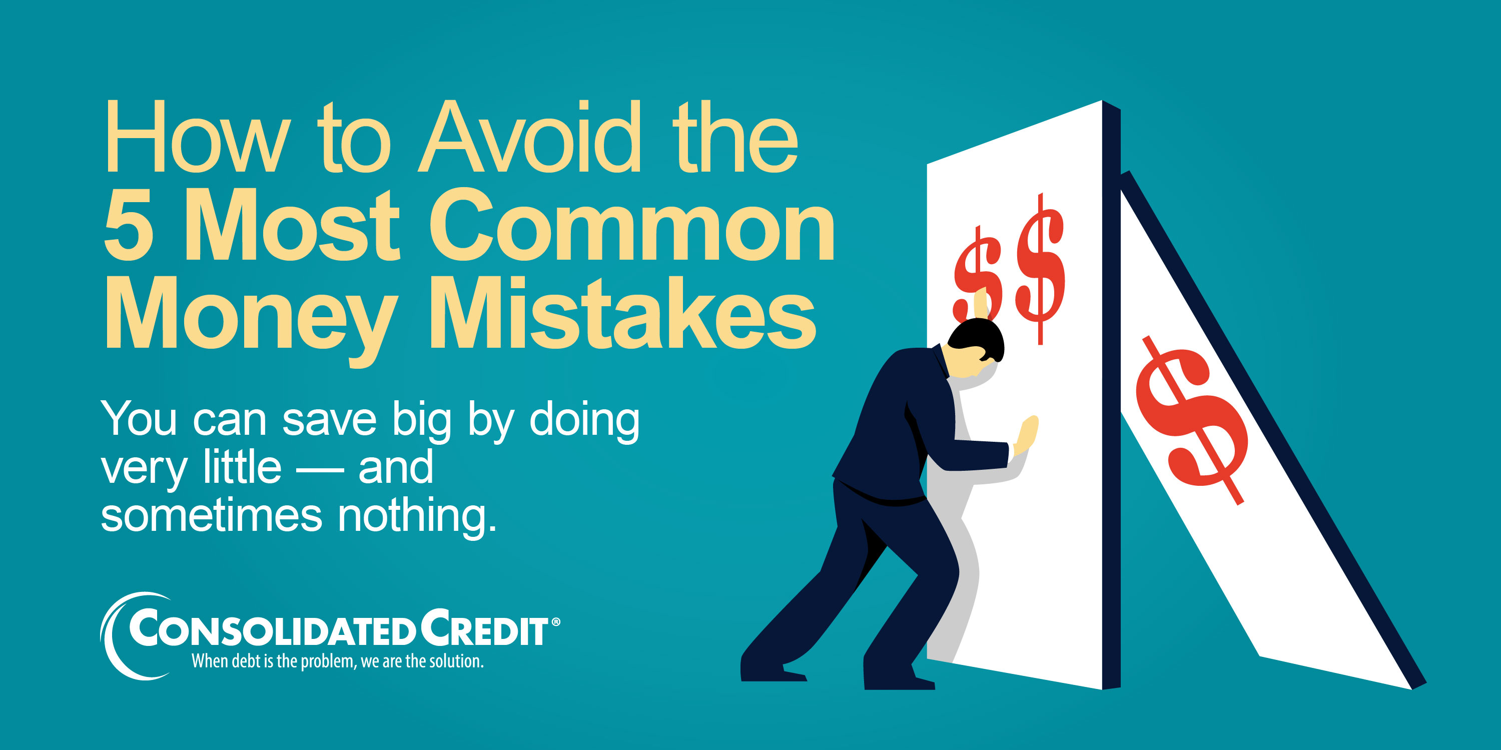 How to Avoid the 5 Most Common Money Mistakes: You can save big by doing very little (and sometimes nothing)