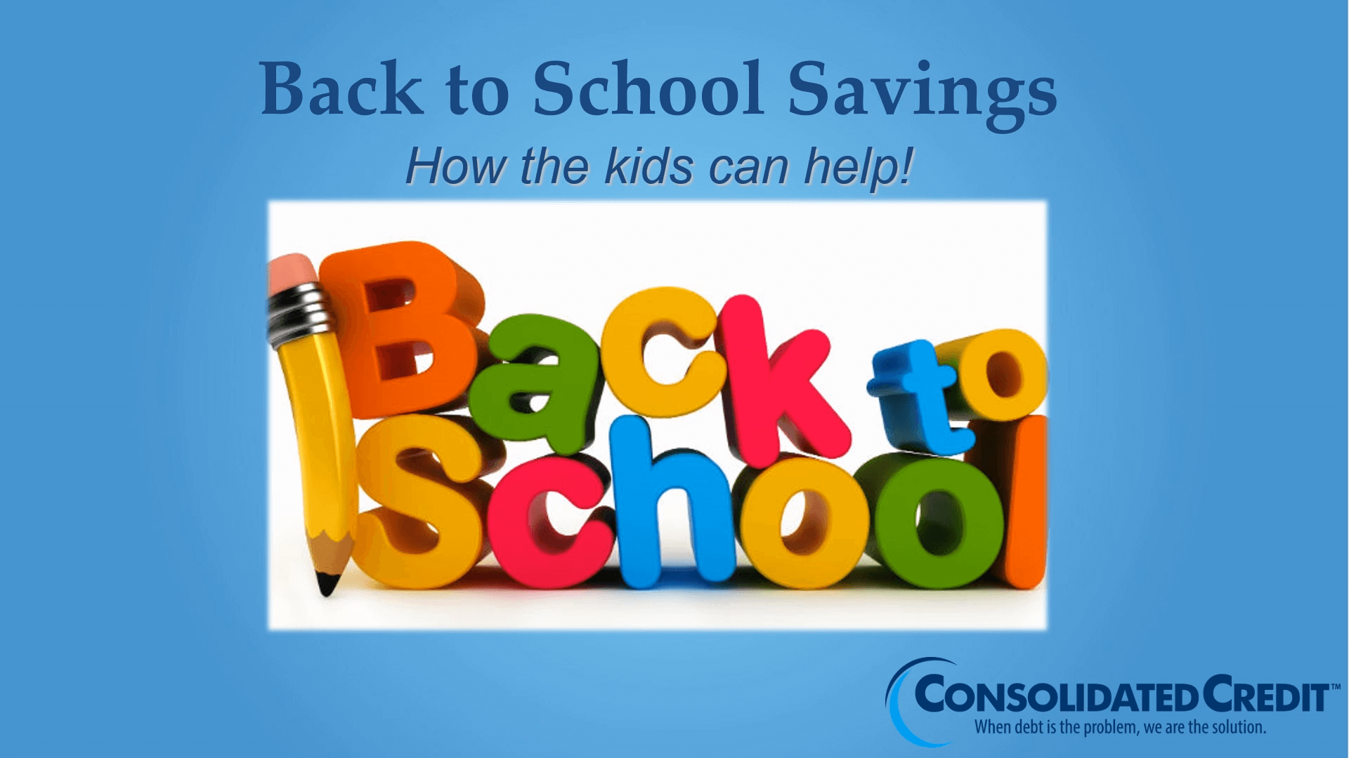 Back to School Savings: How the kids can help