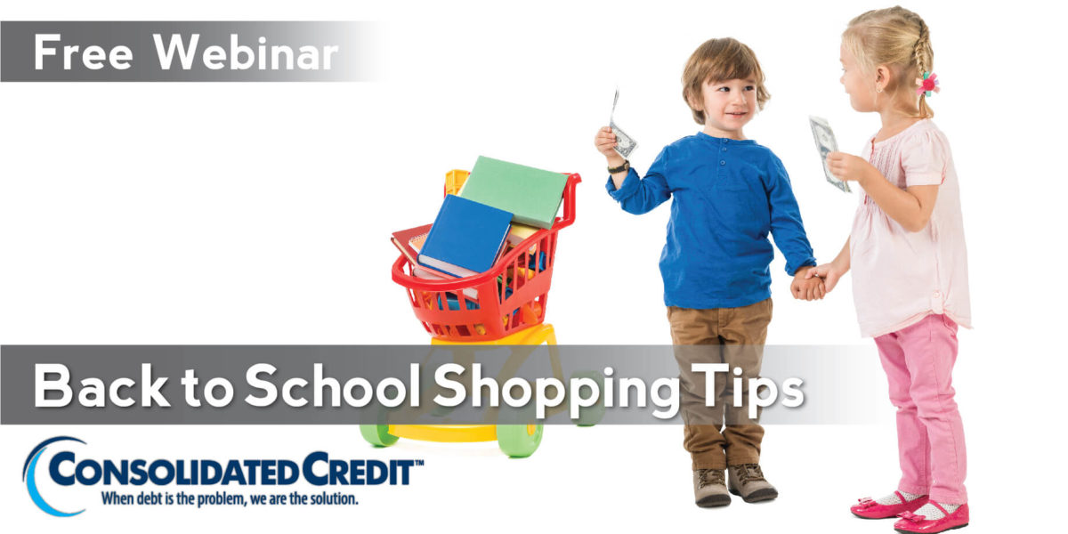 Free Webinar from Consolidated Credit: Back to School Shopping Tips