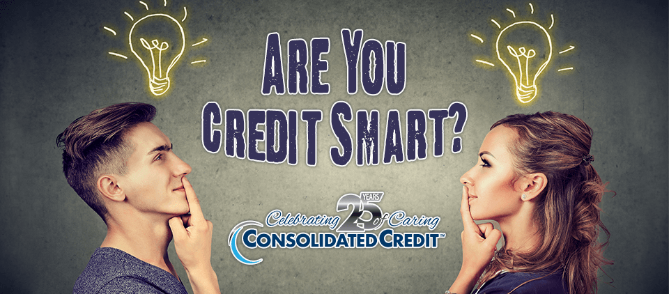 Are you credit smart? Take Consolidated Credit's self-assessment test!