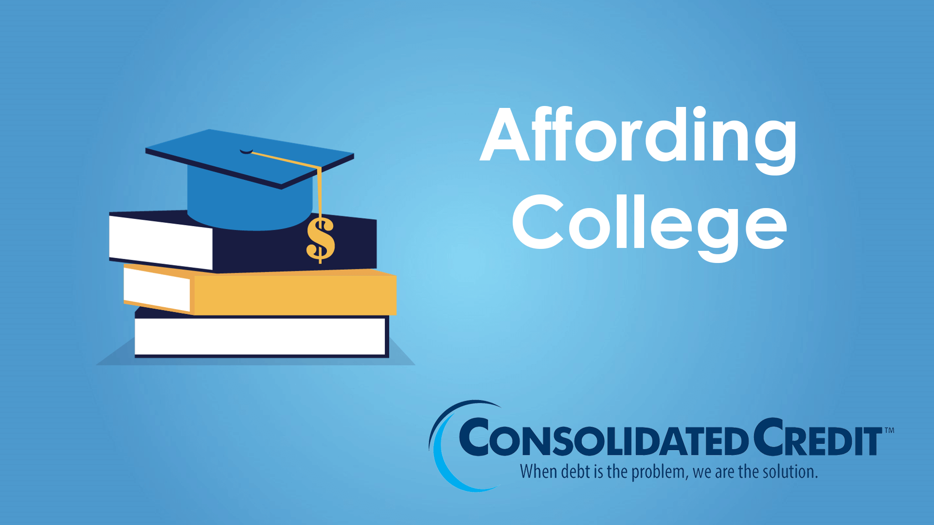 https://www.consolidatedcredit.org/wp-content/uploads/2018/05/Affording-College-Thumbnail-1.png