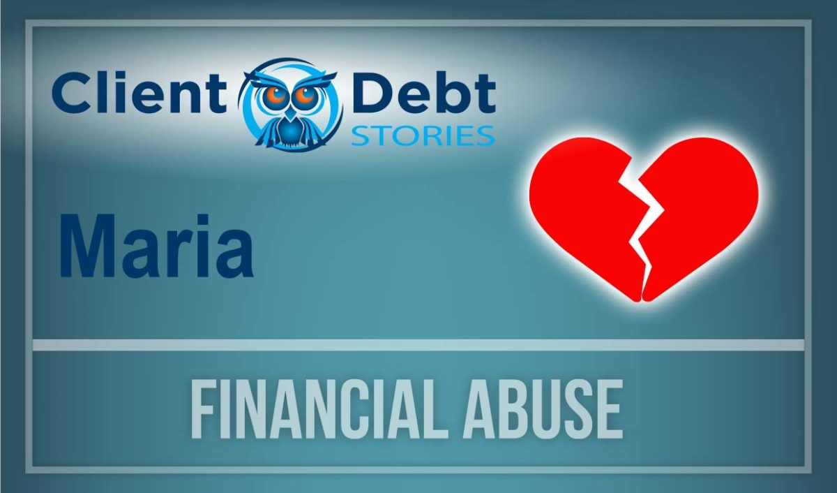 Client Debt Stories: Maria - Financial Abuse