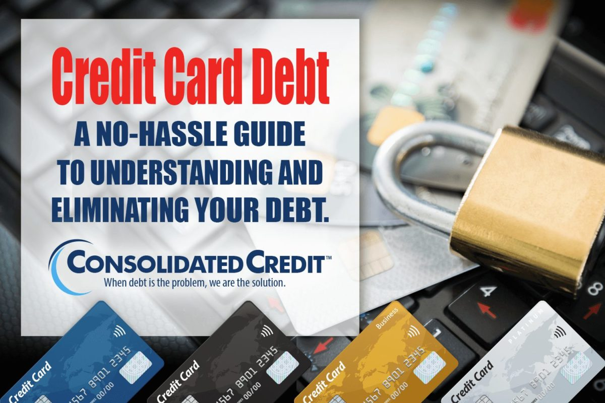 Credit Card Debt: A no-hassle guide to understand and eliminating your debt
