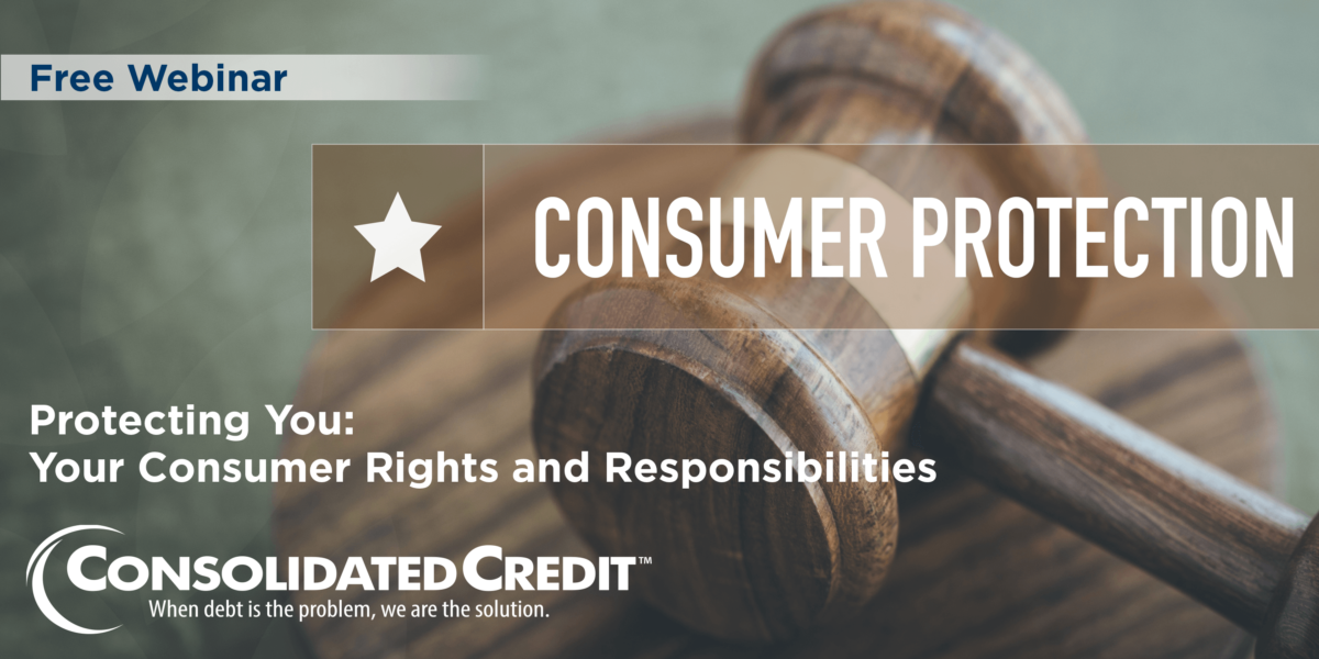Free Webinar: Consumer Protection - Protecting You: Your Consumer Rights and Responsibilities
