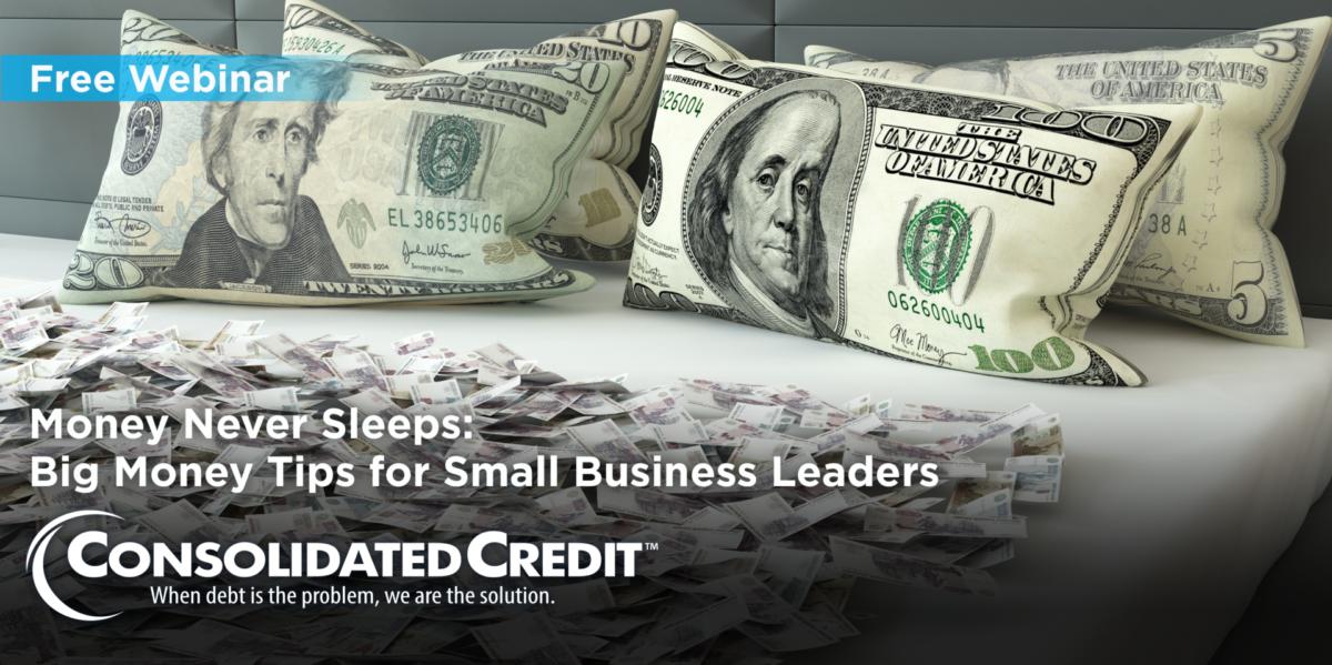 Free Webinar:  Money Never Sleeps: Big Money Tips for Small Business Leaders