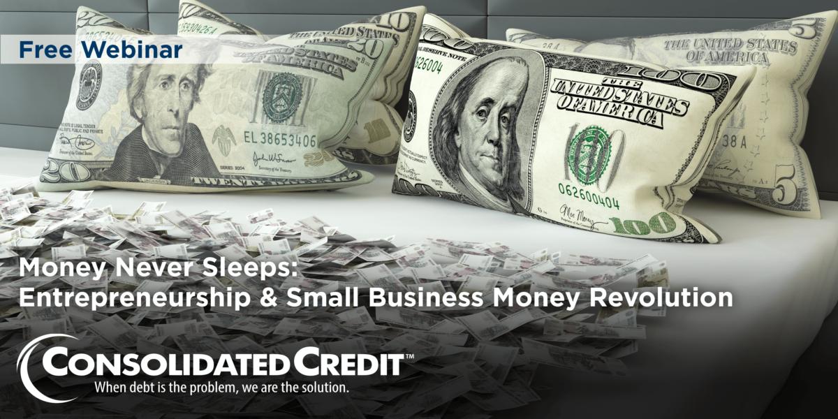 Free Webinar - Money Never Sleeps: Entrepreneurship & Small Business Money Revolution