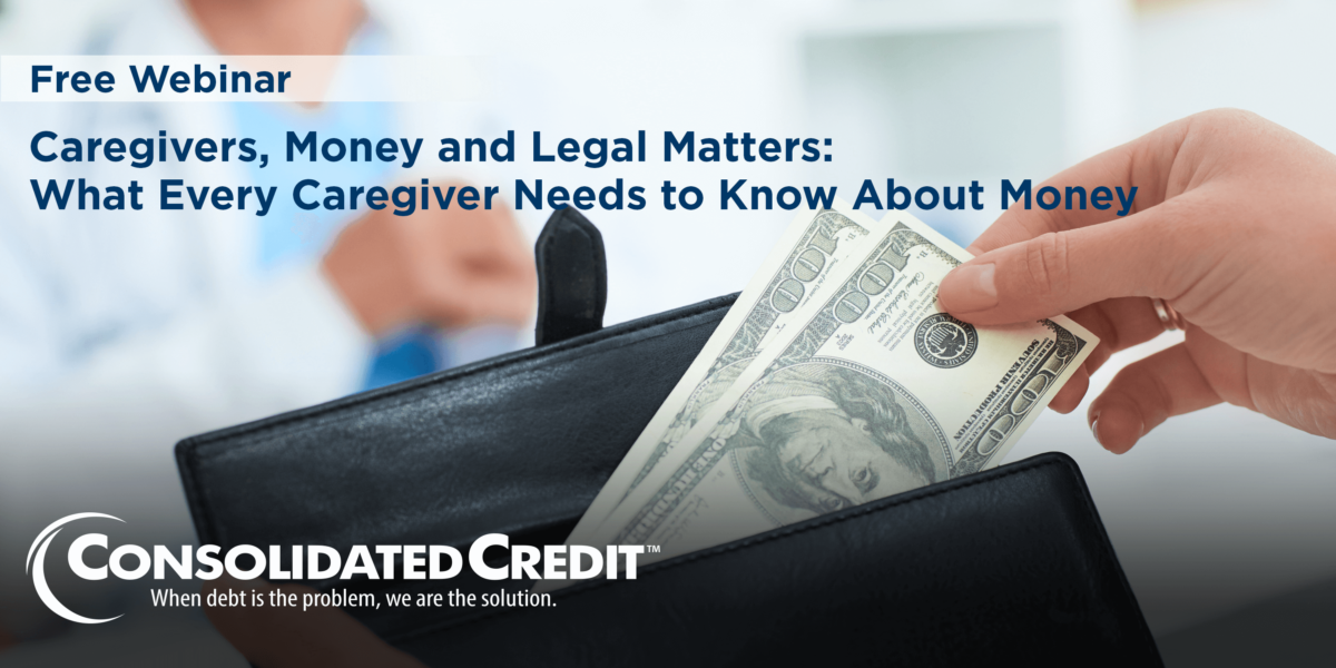 Free Webinar - Concerns for Caregivers, Money and Legal Matters: What every caregiver needs to know about money