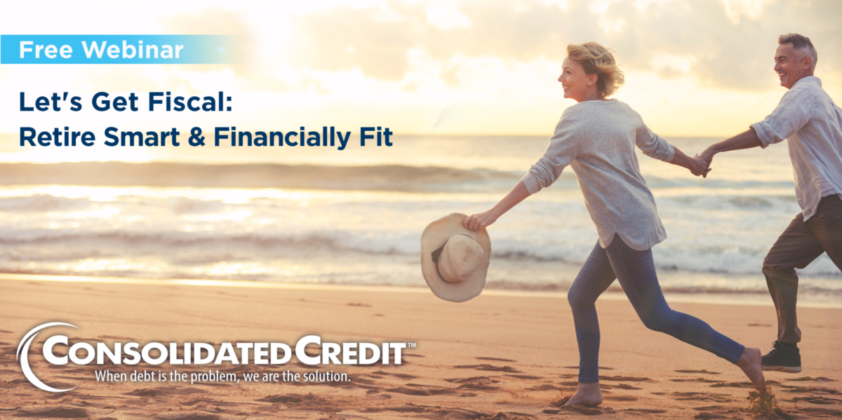 Free Webinar: Let's Get Fiscal - Retire Smart & Financially Fit