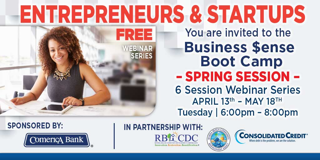 Entrepreneurs & Startups: Free Webinar Series - You are invited to the Business $ense Boot Camp Spring Session, 6 Session Webinar Series April 13 - May 18, Tuesday 6 pm - 8 pm