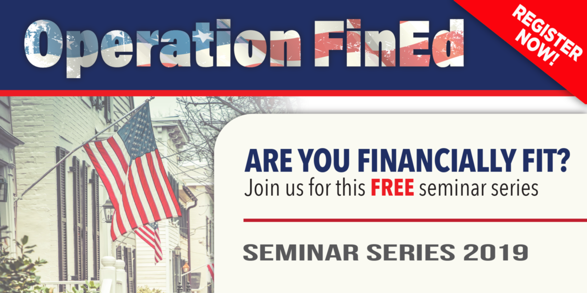 Operation FinEd: Are You Financially Fit? Join us for this FREE seminar series. Register Now!
