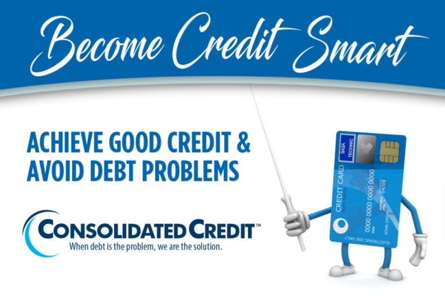 Become Credit Smart: Achieve Good Credit & Avoid Debt Problems