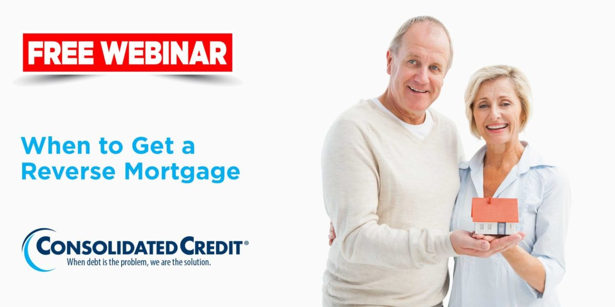 Free Webinar: When to Get a Reverse Mortgage