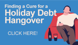 Finding a Cure for a Holiday Debt Hangover. Click here!