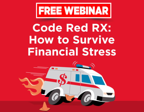 Free Webinar: Code Red RX: How to Survive Financial Stress