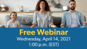 Free Webinar - Wednesday April 14, 2021, 1:00 p.m. (EST)