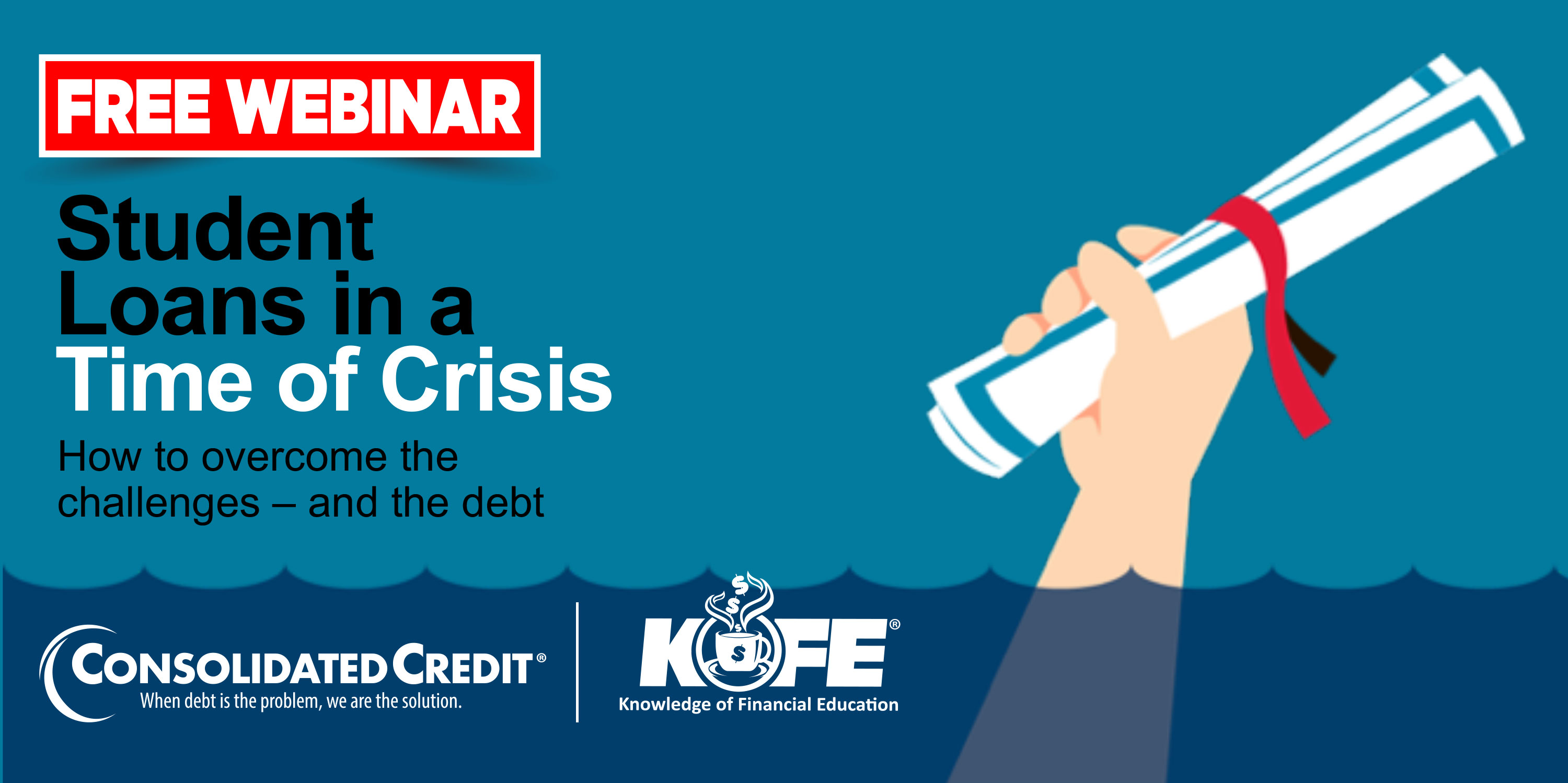 Free Webinar: Student Loans in a Time of Crisis - How to Overcome the Challenges and the Debt