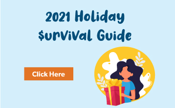 2021 Holiday $urvival Guide - CLICK HERE