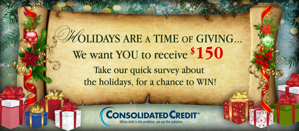 Holidays are a time of giving. We want you to receive $150. Take our quick survey about the holidays for a chance to win!
